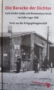 O. Ansull (a cura di), Die Baracke der Dichter, Carlo Emilio Gadda und Bonaventura Tecchi im Celle-Lager 1918, Zu Klampen Verlag, Hannover 2014