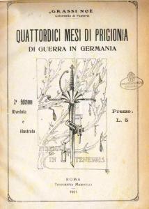 N. Grassi, Quattordici mesi di prigionia di guerra in Germania, Tip. Marinelli, Roma 1921