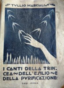 T. Marcialis, I canti della trincea, dell'esilio e della purificazione, Ed Sasi, Roma
