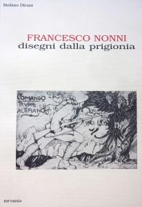 S. Dirani, Francesco Nonni, disegni dalla prigionia, Edit Faenza, 2004