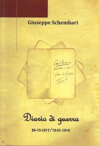 """G. Schembari, Diario di guerra 24-10-1917/19-01-1919, a cura dell'I.T.E.S. Commerciale """"Pitagora"""" di Taranto 2014"""