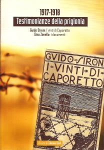 Guido Sironi - Gino Zimello, 1917-1918 Testimonianze della prigionia, a cura di Silvano Godi, Ed. Grafiche Corrà, Arcole (Verona) 2016