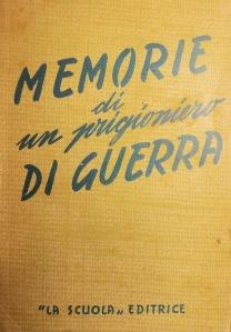 G. Tedeschi, Memorie di un prigioniero di guerra, diario di un cappellano militare, La Scuola editrice, Brescia 1947