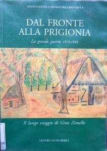 Ass. Laboratorio Brendola, Dal fronte alla prigionia, il lungo viaggio di Gino Zimello, Centro Studi Berici 2005